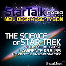 Star Talk Radio: The Science of Star Trek: With Special Guest Lawrence Krauss Radio/TV Program Auteur(s) : Neil deGrasse Tyson Narrateur(s) : Neil deGrasse Tyson