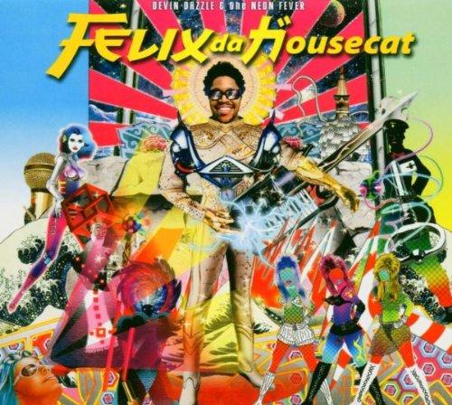 Felix Da Housecat - Devin Dazzle & The Neon Fever - Zortam Music