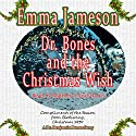 Dr. Bones and the Christmas Wish Hörbuch von Emma Jameson Gesprochen von: Matthew Lloyd Davies