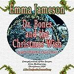 Dr. Bones and the Christmas Wish | Emma Jameson