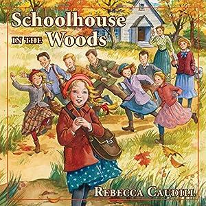 Schoolhouse in the Woods Audiobook