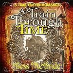 A Train Through Time | Bess McBride