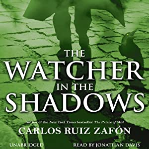 The Watcher in the Shadows | [Carlos Ruiz Zafon]