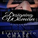 Designing Woman Audiobook by Elaine Raco Chase Narrated by Sheila Book