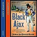 Black Ajax Hörbuch von George MacDonald Fraser Gesprochen von: Colin Mace