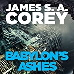 Babylon's Ashes: Book Six of the Expanse | James S. A. Corey