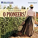 O Pioneers! (       UNABRIDGED) by Willa Cather Narrated by Betsy Bronson