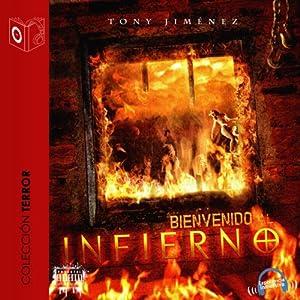 Bienvenido al infierno [Welcome to Hell] | [Tony Jimenez]