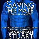 Saving His Mate: A Vampire-Werewolf Romance (       UNABRIDGED) by Savannah Stuart, Katie Reus Narrated by Jeffrey Kafer
