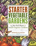 617SBt2AJuL. SL160  Starter Vegetable Gardens: 24 No Fail Plans for Small Organic Gardens