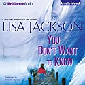 You Don't Want to Know Audiobook by Lisa Jackson Narrated by Christina Traister