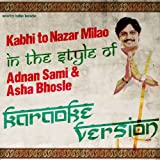 Kabhi to Nazar Milao (In the Style of Adnan Sami & Asha Bhosle) [Karaoke Version] - Single