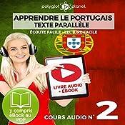 Apprendre le Portugais - Texte Parallèle - Écoute Facile - Lecture Facile: Cours Audio No. 2 [Learn Portugese]: Lire et Écouter des Livres en Portugais |  Polyglot Planet