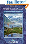 Walking in the Valais: 120 Walks and...