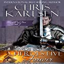Heroes Live Forever: Knights in Time, Book 1 Audiobook by Chris Karlsen Narrated by Tim Campbell