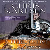 Heroes Live Forever: Knights in Time, Book 1 | Chris Karlsen