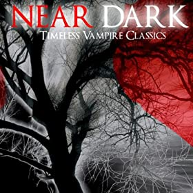 Near Dark - A Collection of Vampire Themes