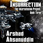 Insurrection: The Interscission Project, Book 3 Hörbuch von Arshad Ahsanuddin Gesprochen von: Jack Wallen, Jr.
