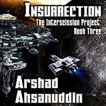 Insurrection: The Interscission Project, Book 3 Audiobook by Arshad Ahsanuddin Narrated by Jack Wallen, Jr.