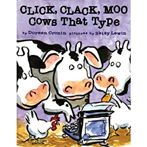Click Clack Moo: Cows That Type | [Doreen Cronin]