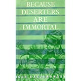 Because Deserters Are Immortal ~ Ihor Kachurovskyi