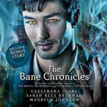The Bane Chronicles | Livre audio Auteur(s) : Cassandra Clare, Maureen Johnson, Sarah Rees Brennan Narrateur(s) :  Various