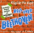 Klassik f�r Kids - Roll Over Beethoven