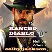 Hell On Wheels: Rancho Diablo, Book 4 | Colby Jackson