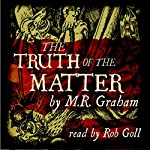 The Truth of the Matter | M.R. Graham