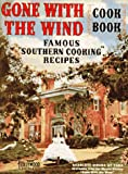 Gone With the Wind Cook Book: Famous Southern Cooking Recipes