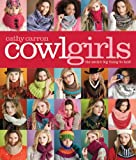 Cowl Girls: The Neck's Big Thing to Knit (Cathy Carron Collection)