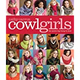 "Cowl Girls: The Neck's Big Thing to Knit (Cathy Carron Collection)von ""Cathy Carron"""