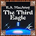 The Third Eagle Audiobook by R. A. MacAvoy Narrated by Clinton Wade