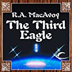The Third Eagle | R. A. MacAvoy