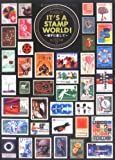 IT'S A STAMP WORLD!—切手に恋して