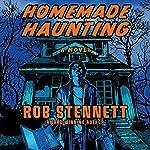 Homemade Haunting: A Novel | Rob Stennett