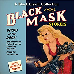 Black Mask 1: Doors in the Dark - and Other Crime Fiction from the Legendary Magazine | [Otto Penzler (editor), Keith Alan Deutsch, Erle Stanley Gardner, Dashiell Hammett, George Harmon Coxe, Frederick Nebel, Lester Dent]