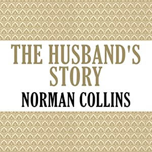 The Husband's Story | [Norman Collins]