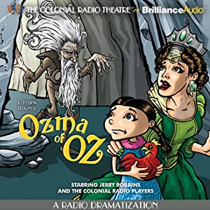 Ozma of Oz (A Radio Dramatization): Oz Series #3 | [L. Frank Baum, Jerry Robbins]