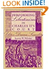 Performing Libertinism in Charles II's Court: Politics, Drama, Sexuality