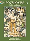 Pocahontas Coloring Book (Dover History Coloring Book) (0486280403) by Doherty, Brian