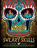 img - for Sweary Skulls: A Spanish Swear Word Coloring Book: Black Background Dia De Los Muertos Sugar Skulls Day of the Dead Adult Coloring Art Therapy & ... Zen Funny Sweary Coloring) (Spanish Edition) book / textbook / text book