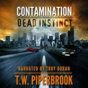 Contamination: Dead Instinct: Contamination Series | T. W. Piperbrook