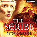The Scribe (       UNABRIDGED) by Antonio Garrido, Simon Bruni (translator) Narrated by Tanya Eby