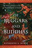 img - for Of Beggars and Buddhas: The Politics of Humor in the Vessantara Jataka in Thailand (New Perspectives in Se Asian Studies) book / textbook / text book