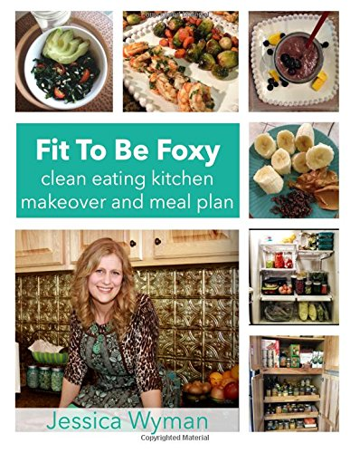 fit-to-be-foxy-clean-eating-kitchen-makeover-meal-plan-volume-1-fit-to-be-foxy-guidebooks