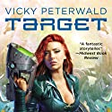 Target: Vicky Peterwald, Book 1 Audiobook by Mike Shepherd Narrated by Dina Pearlman