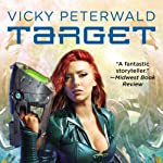 Target: Vicky Peterwald, Book 1 (       UNABRIDGED) by Mike Shepherd Narrated by Dina Pearlman