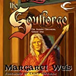 The Soulforge: Dragonlance: Raistlin Chronicles, Book 1 (       UNABRIDGED) by Margaret Weis Narrated by Chris Sorensen