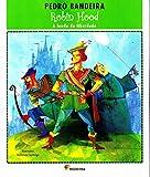 Robin Hood. A Lenda da Liberdade - Série Deixa que Eu Conto - 9788516075736
